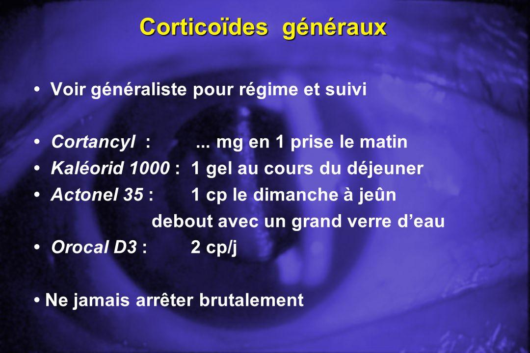 Corticoïdes généraux • Voir généraliste pour régime et suivi