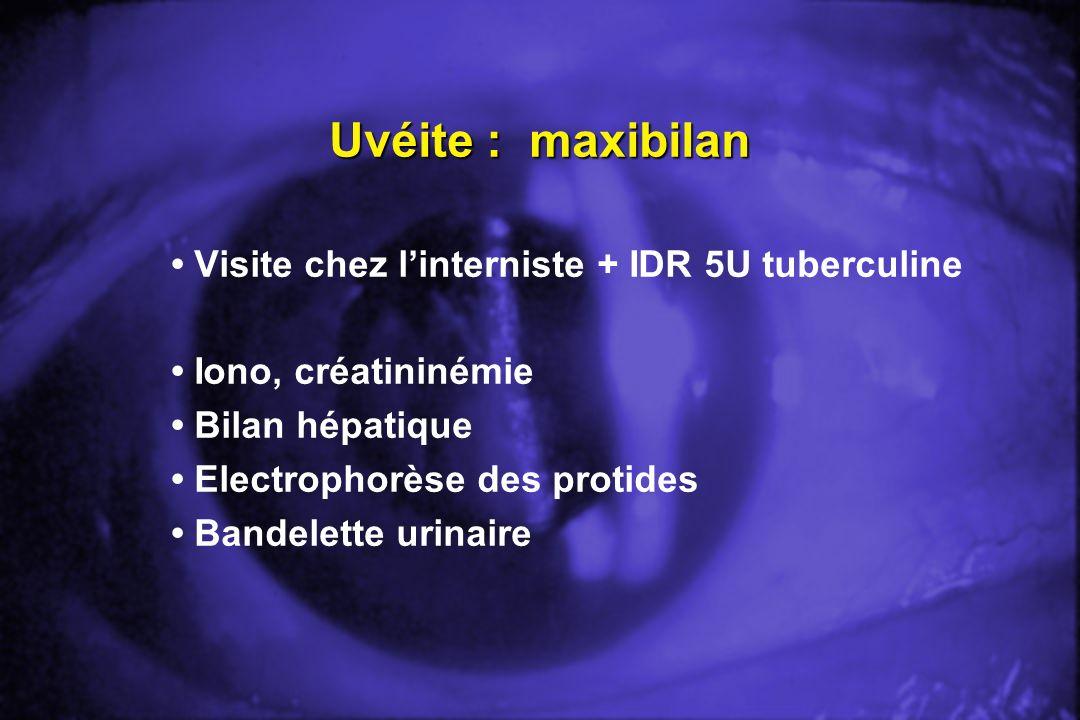 Uvéite : maxibilan • Visite chez l'interniste + IDR 5U tuberculine