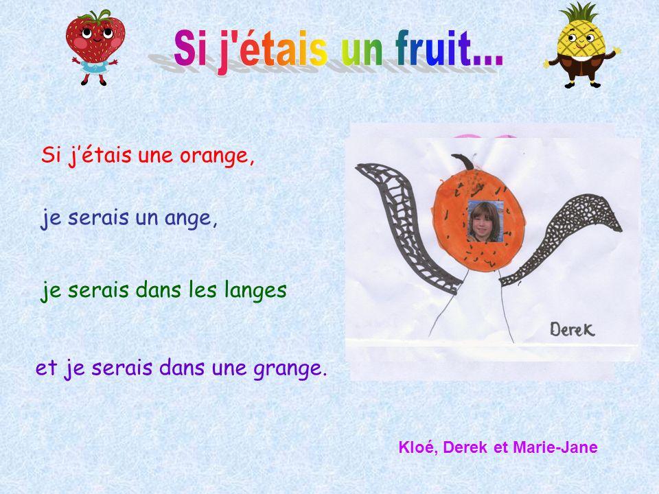 Si j étais un fruit... Si j'étais une orange, je serais un ange,