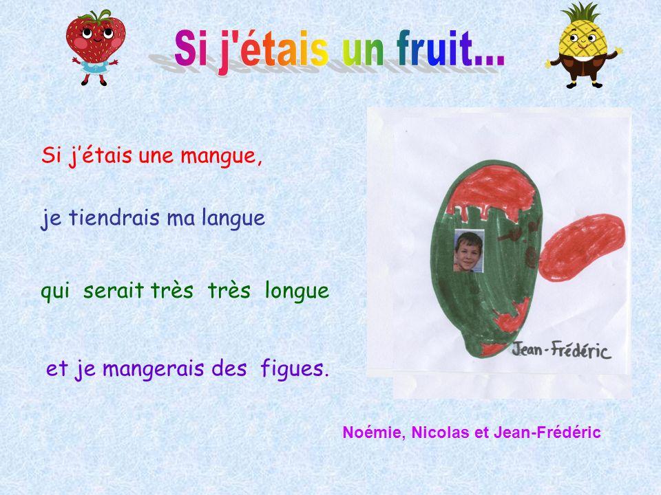 Si j étais un fruit... Si j'étais une mangue, je tiendrais ma langue