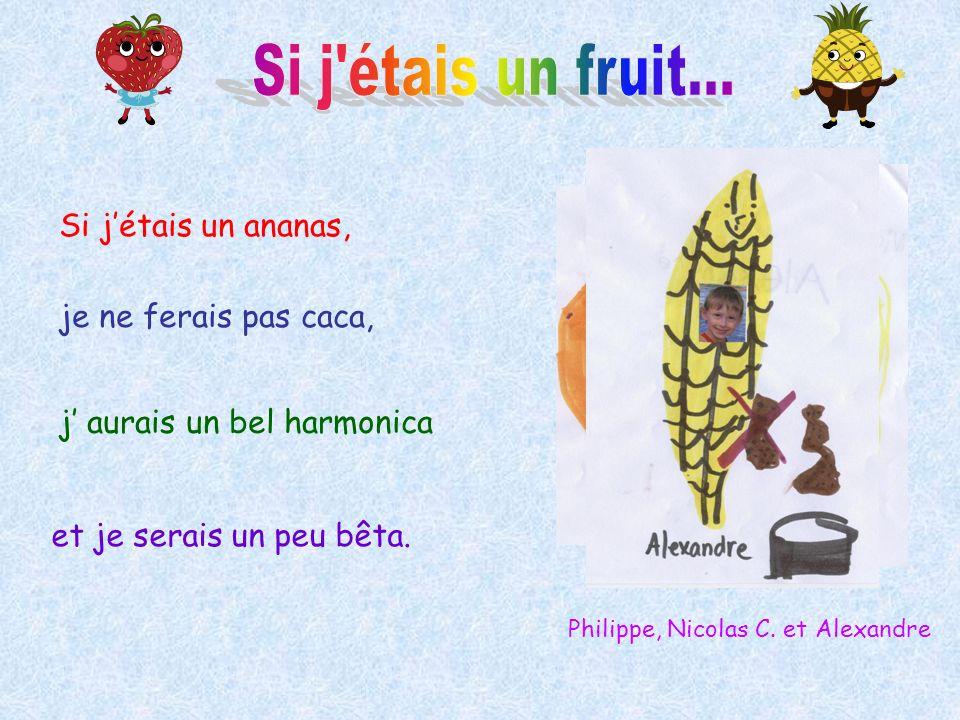 Si j étais un fruit... Si j'étais un ananas, je ne ferais pas caca,