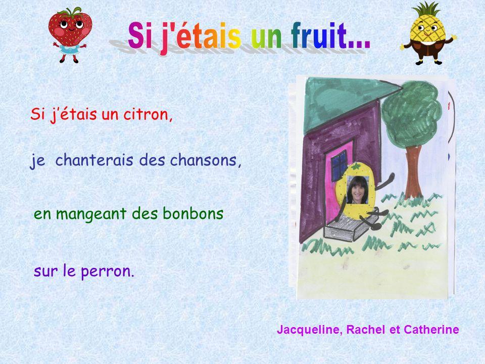 Si j étais un fruit... Si j'étais un citron,
