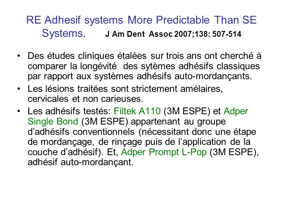 RE Adhesif systems More Predictable Than SE Systems