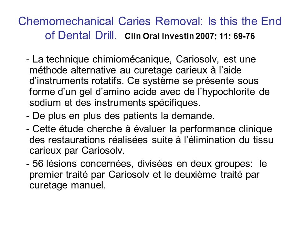 Chemomechanical Caries Removal: Is this the End of Dental Drill