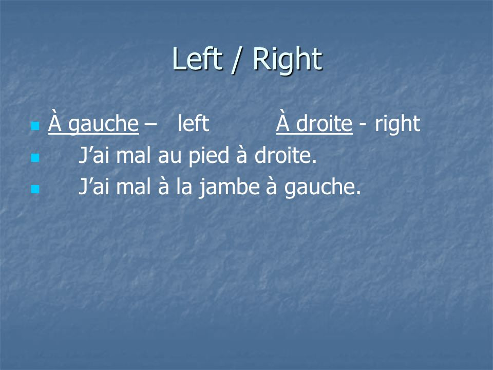 Left / Right À gauche – left À droite - right