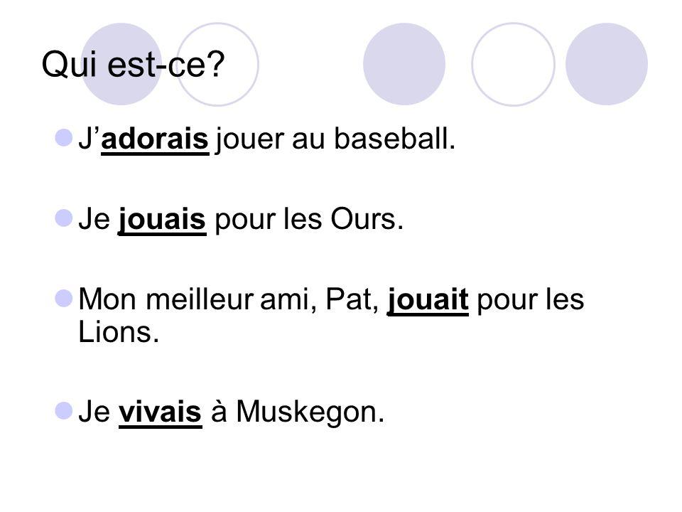 Qui est-ce J'adorais jouer au baseball. Je jouais pour les Ours.