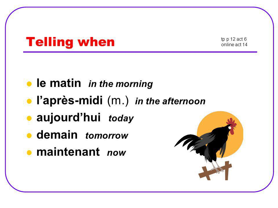 Telling when le matin in the morning