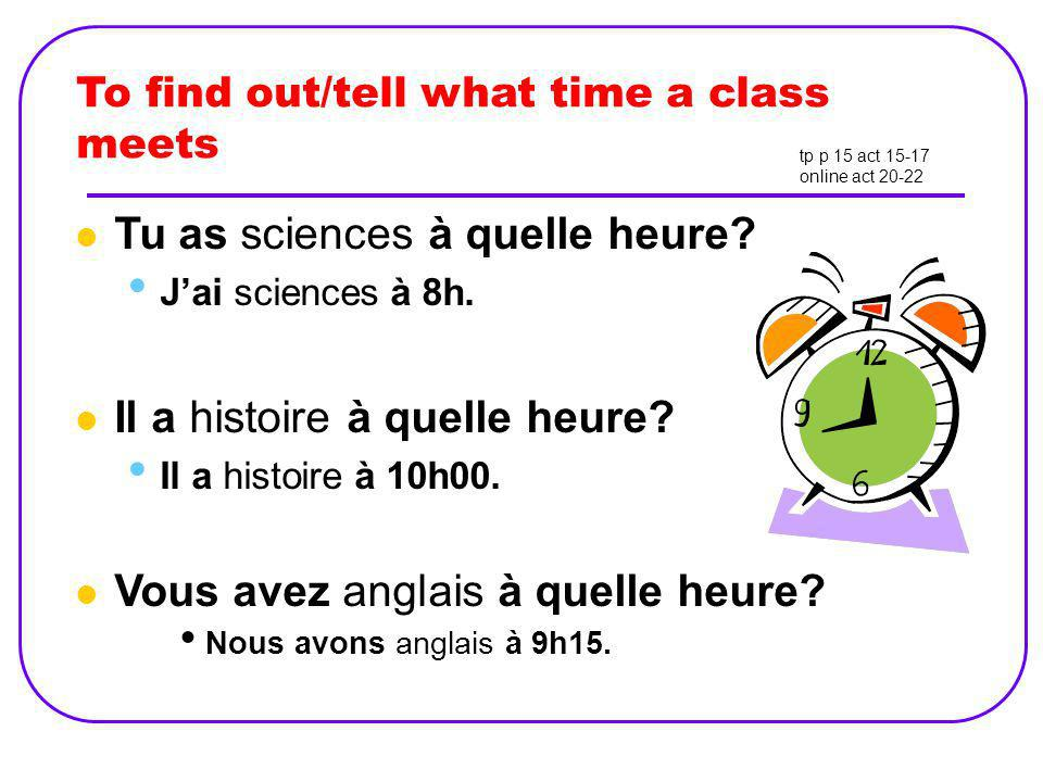Tu as sciences à quelle heure