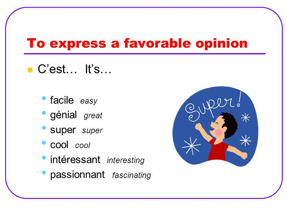 To express a favorable opinion