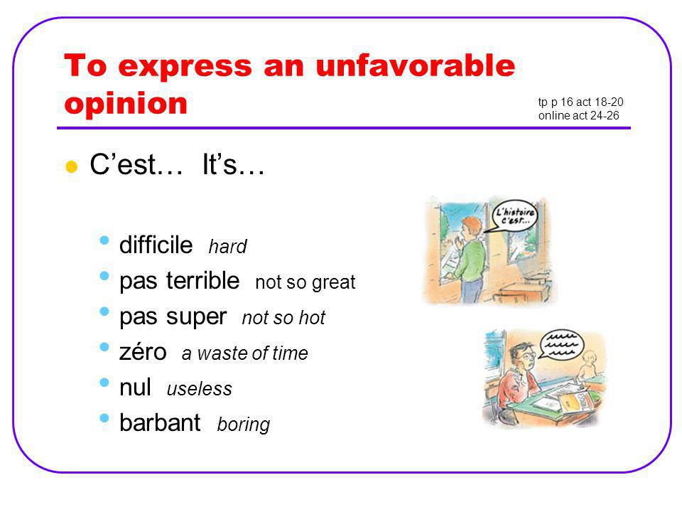 To express an unfavorable opinion