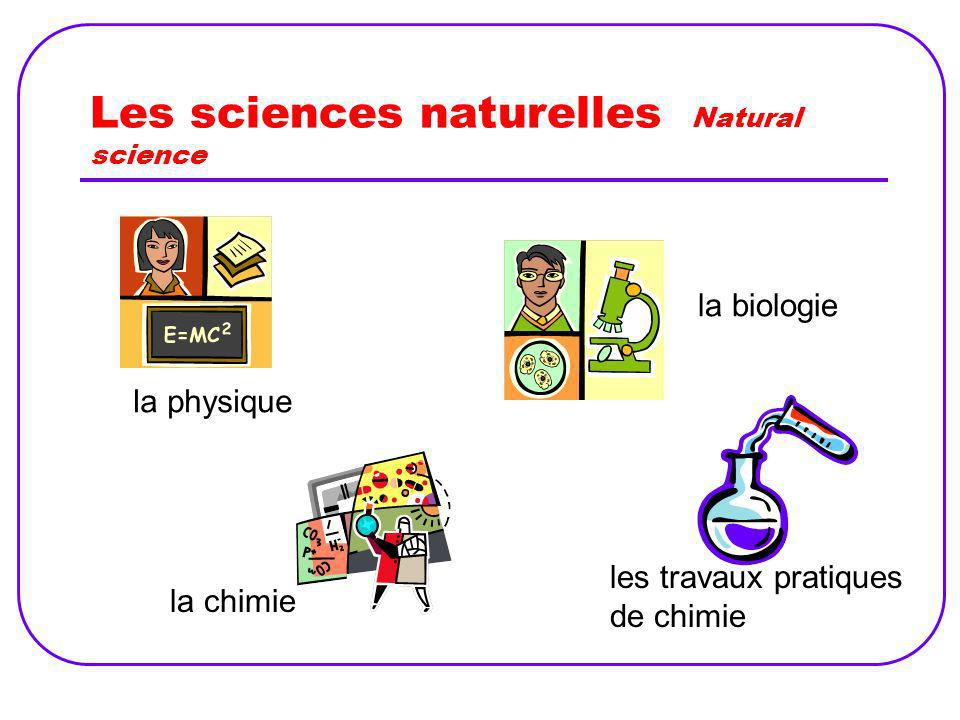 Les sciences naturelles Natural science
