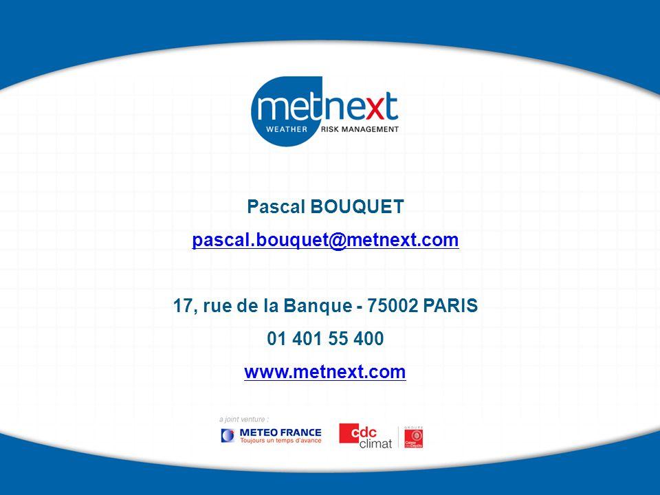 Pascal BOUQUET pascal.bouquet@metnext.com. 17, rue de la Banque - 75002 PARIS.