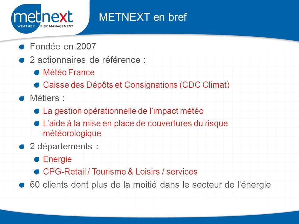 METNEXT en bref Fondée en 2007 2 actionnaires de référence : Métiers :
