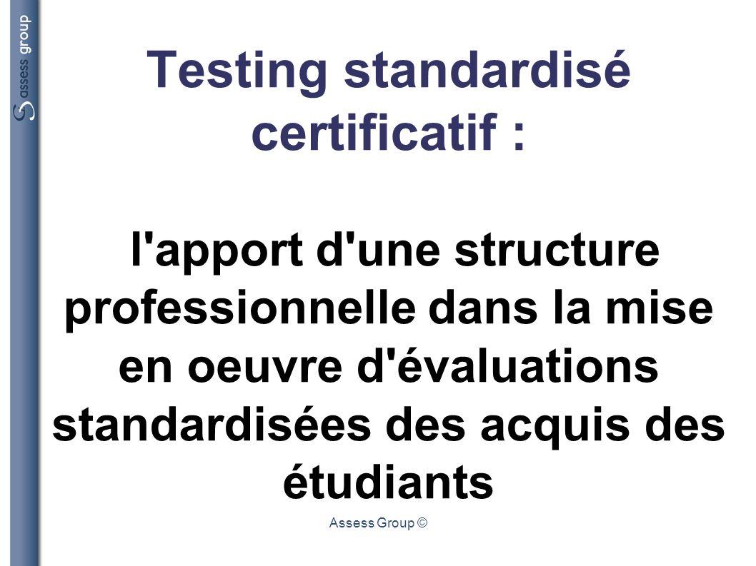 Testing standardisé certificatif : l apport d une structure professionnelle dans la mise en oeuvre d évaluations standardisées des acquis des étudiants