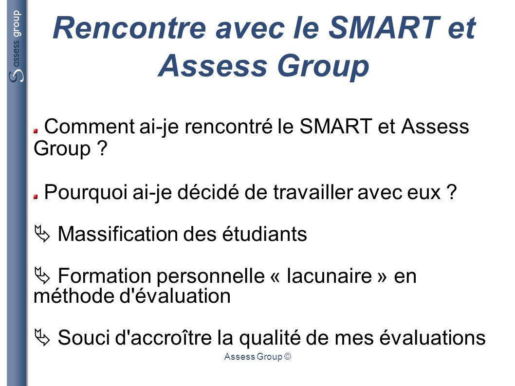 Rencontre avec le SMART et Assess Group