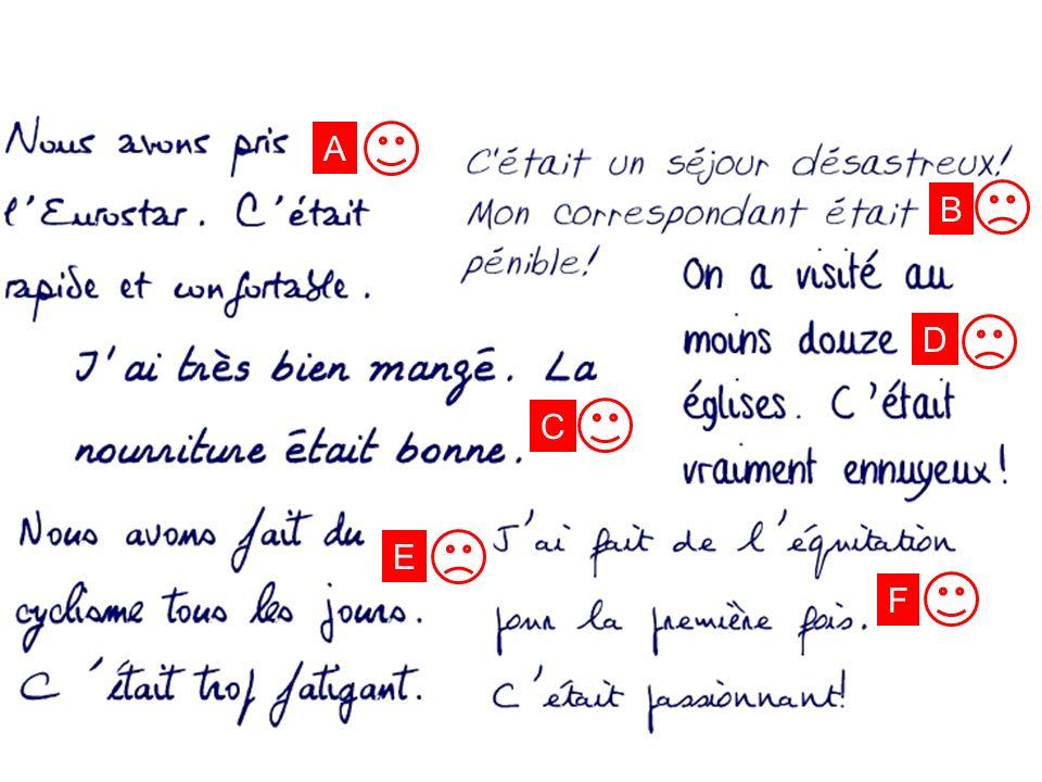 Une lettre Lis les extraits des lettres. Les opinions sont positives ou négatives A. B. D. C.