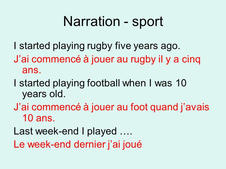 Narration - sport I started playing rugby five years ago.