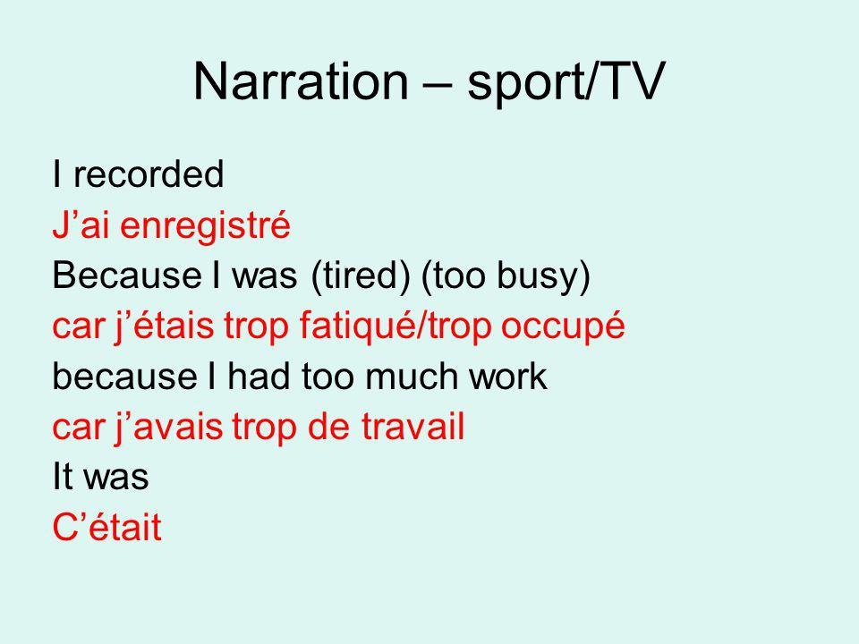 Narration – sport/TV I recorded J'ai enregistré