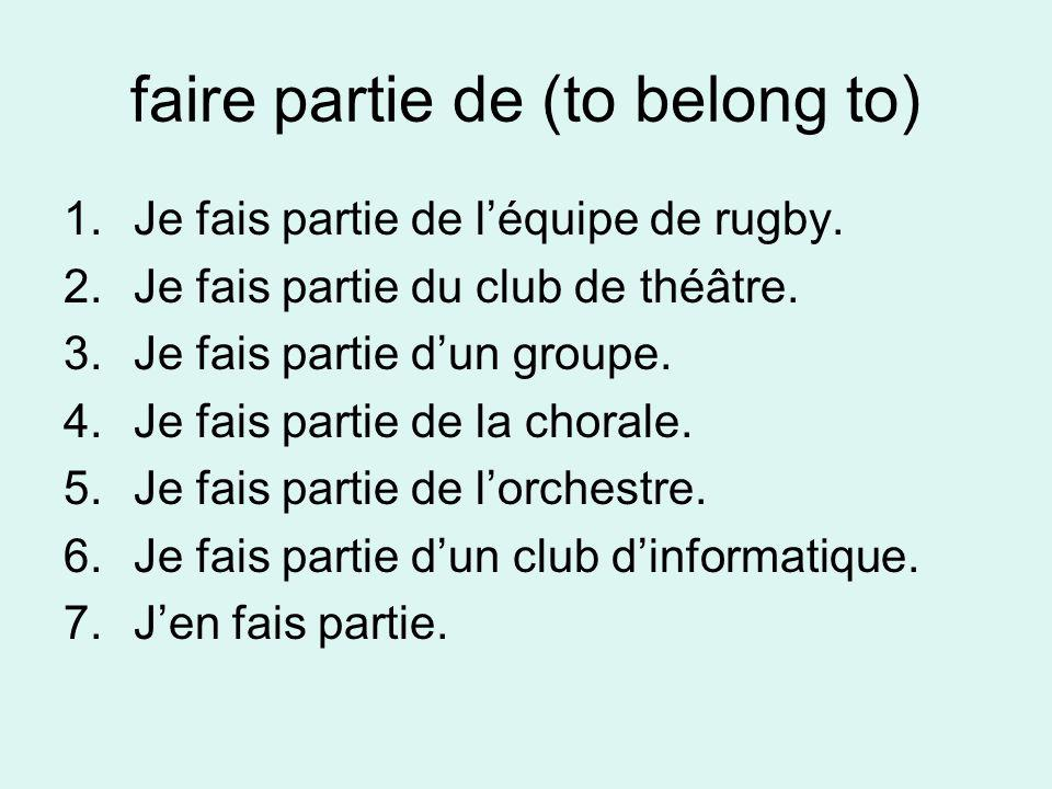 faire partie de (to belong to)