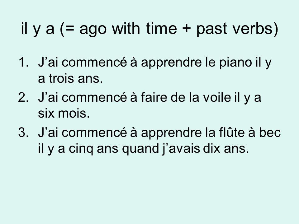 il y a (= ago with time + past verbs)