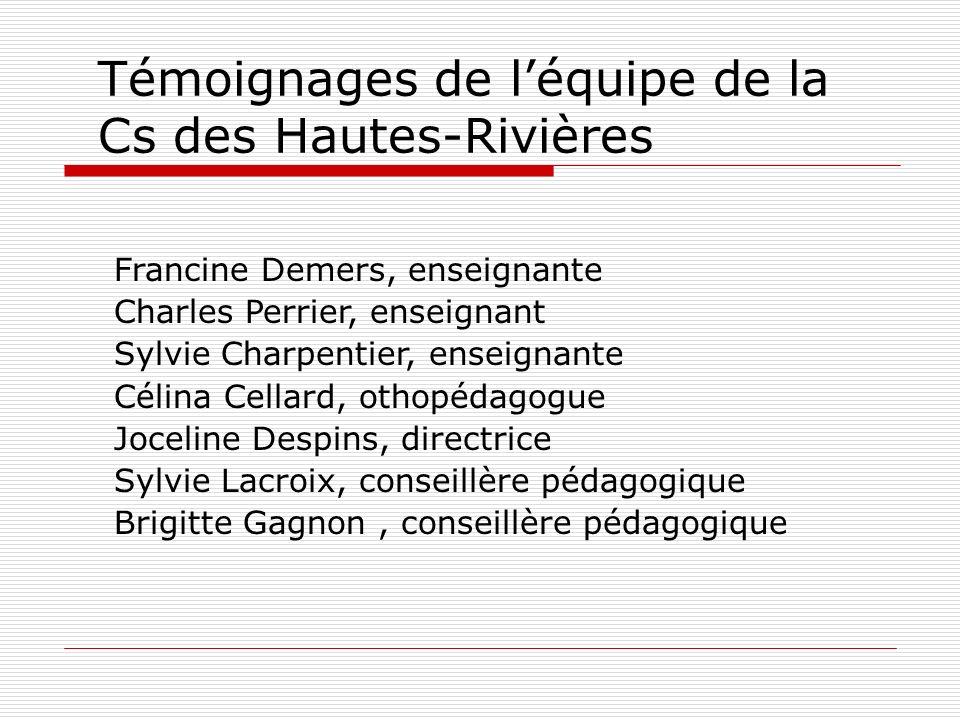 Témoignages de l'équipe de la Cs des Hautes-Rivières