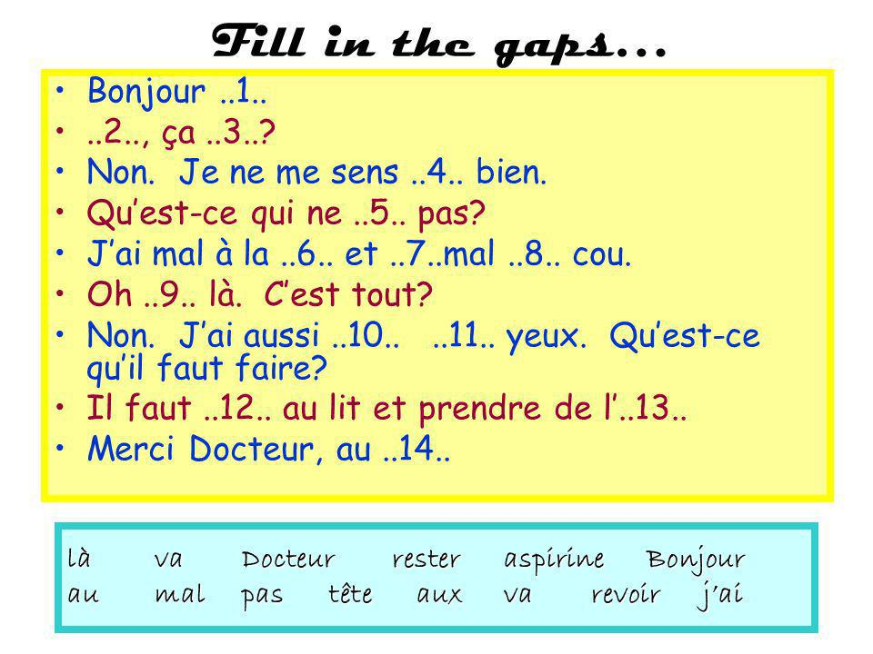Fill in the gaps… Bonjour ..1.. ..2.., ça ..3..