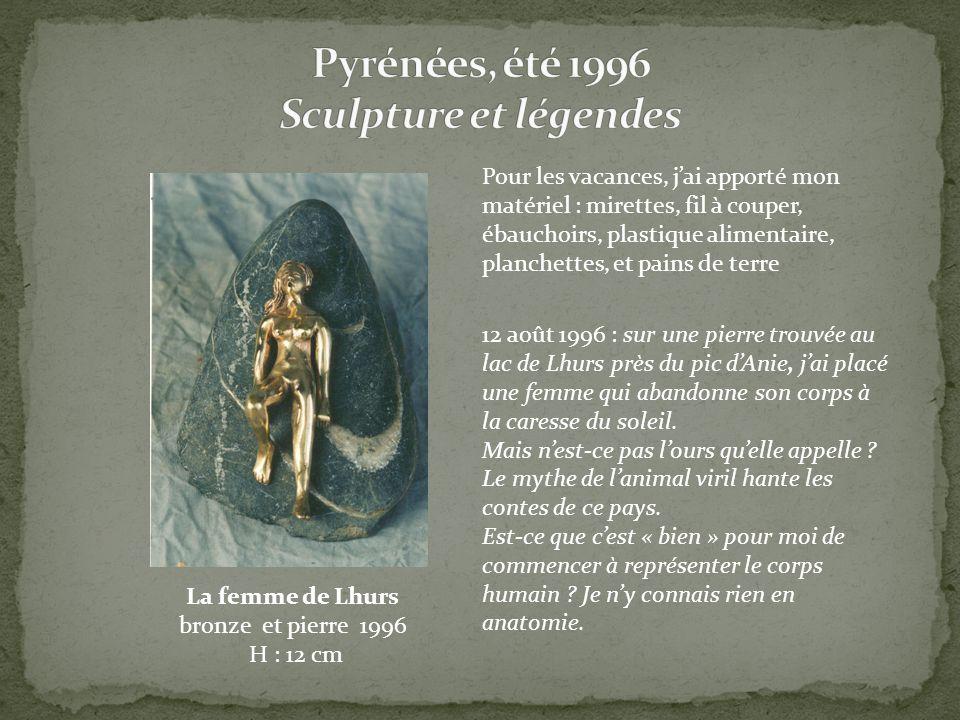 Pyrénées, été 1996 Sculpture et légendes