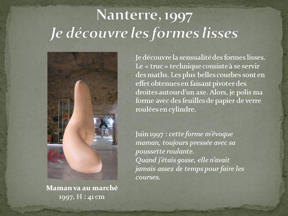 Nanterre, 1997 Je découvre les formes lisses