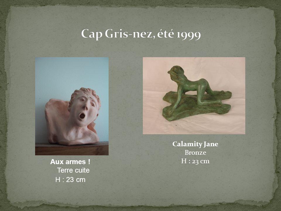 Cap Gris-nez, été 1999 Calamity Jane Bronze H : 23 cm Aux armes !