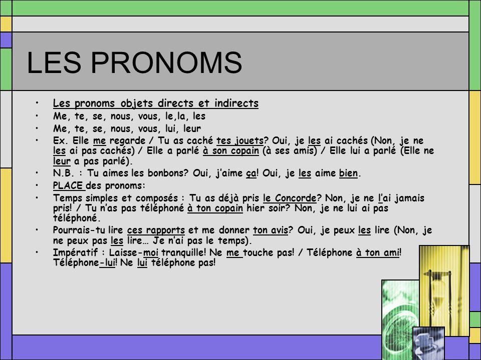 LES PRONOMS Les pronoms objets directs et indirects