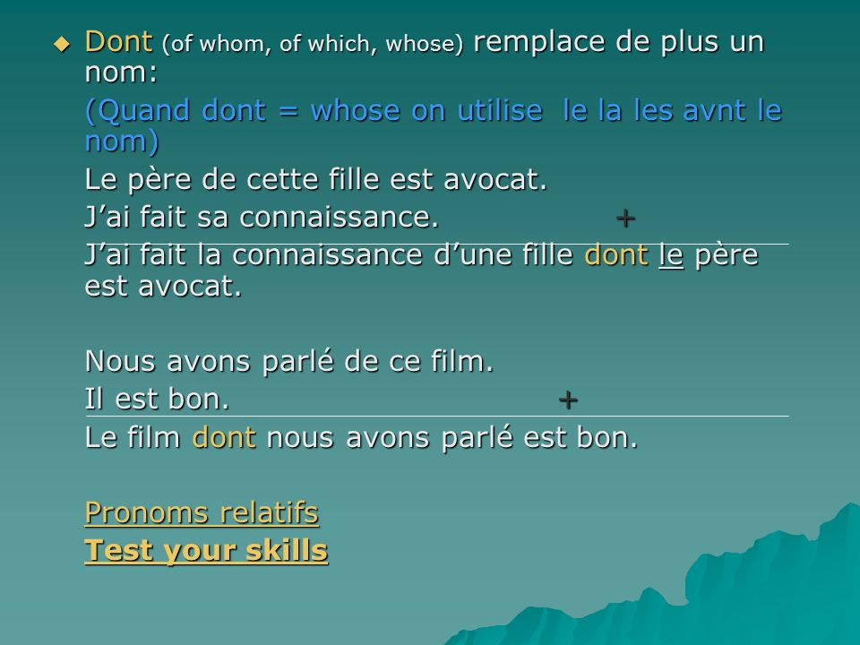 Dont (of whom, of which, whose) remplace de plus un nom: