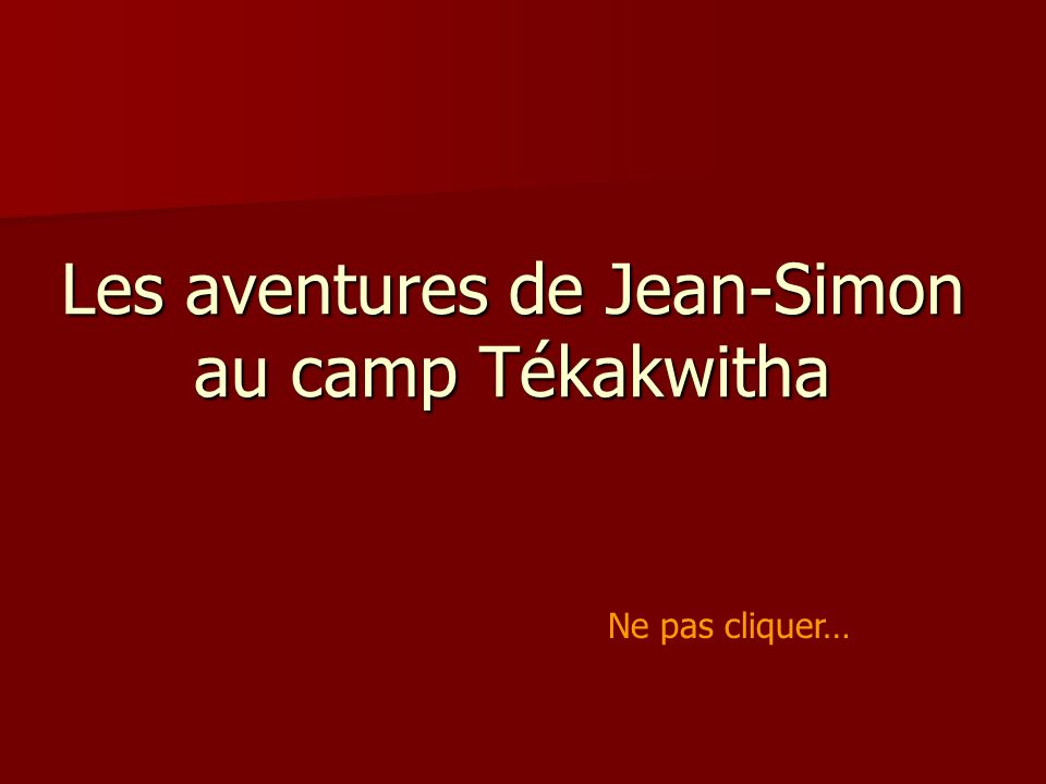Les aventures de Jean-Simon au camp Tékakwitha