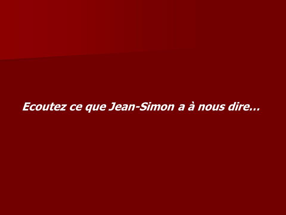 Ecoutez ce que Jean-Simon a à nous dire…