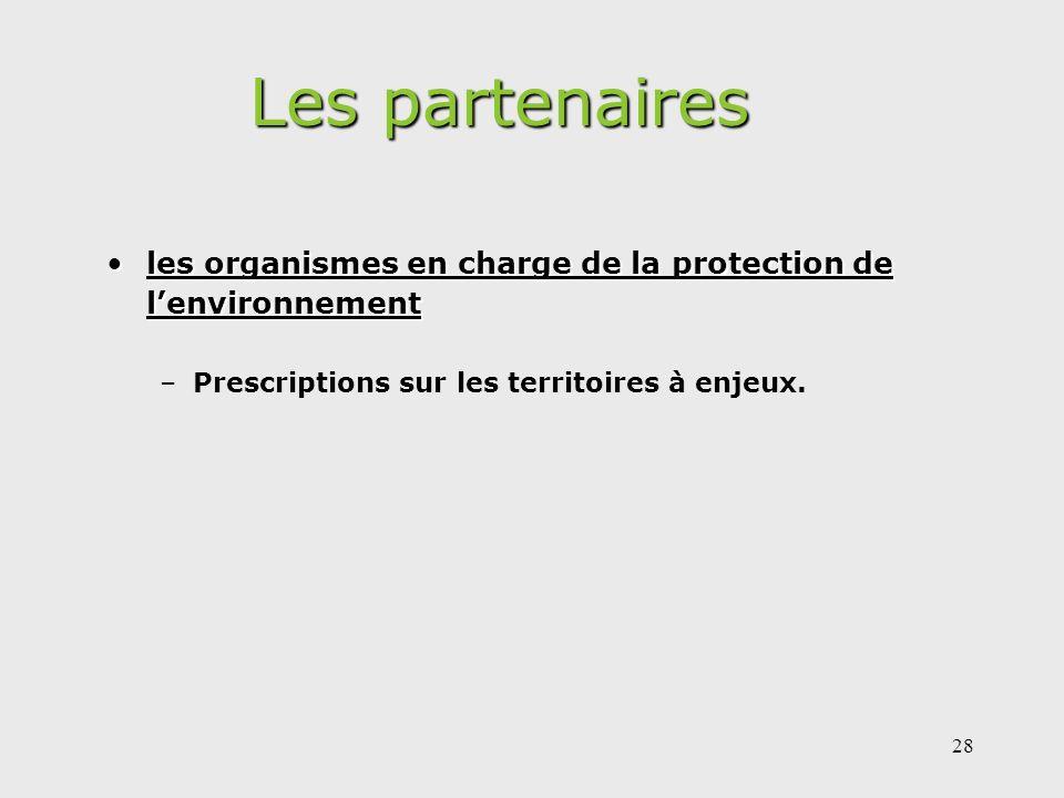 Les partenaires les organismes en charge de la protection de l'environnement.