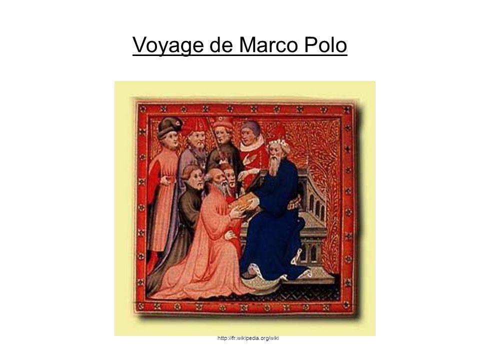 Voyage de Marco Polo http://fr.wikipedia.org/wiki