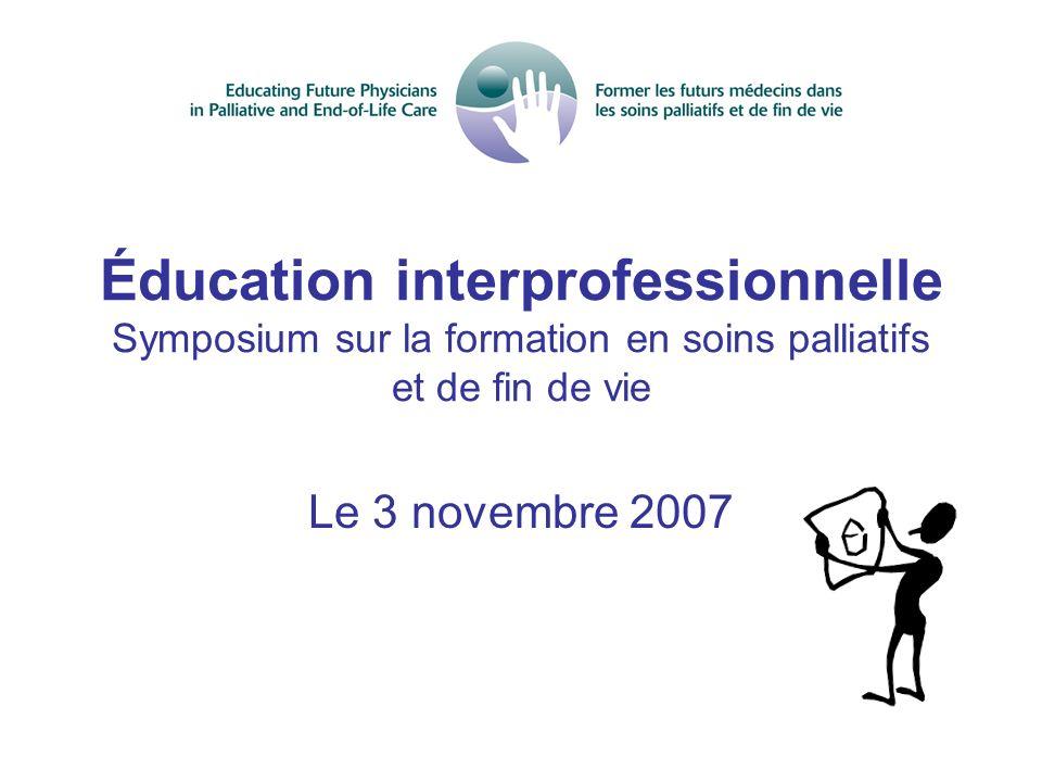 Éducation interprofessionnelle Symposium sur la formation en soins palliatifs et de fin de vie