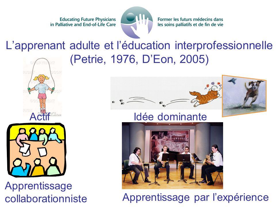 L'apprenant adulte et l'éducation interprofessionnelle (Petrie, 1976, D'Eon, 2005)