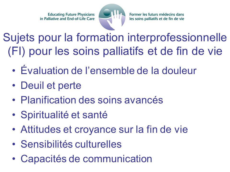 Sujets pour la formation interprofessionnelle (FI) pour les soins palliatifs et de fin de vie