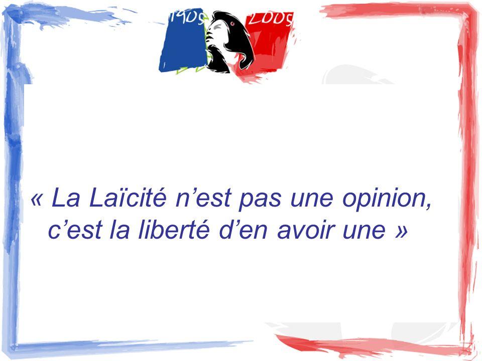 « La Laïcité n'est pas une opinion, c'est la liberté d'en avoir une »