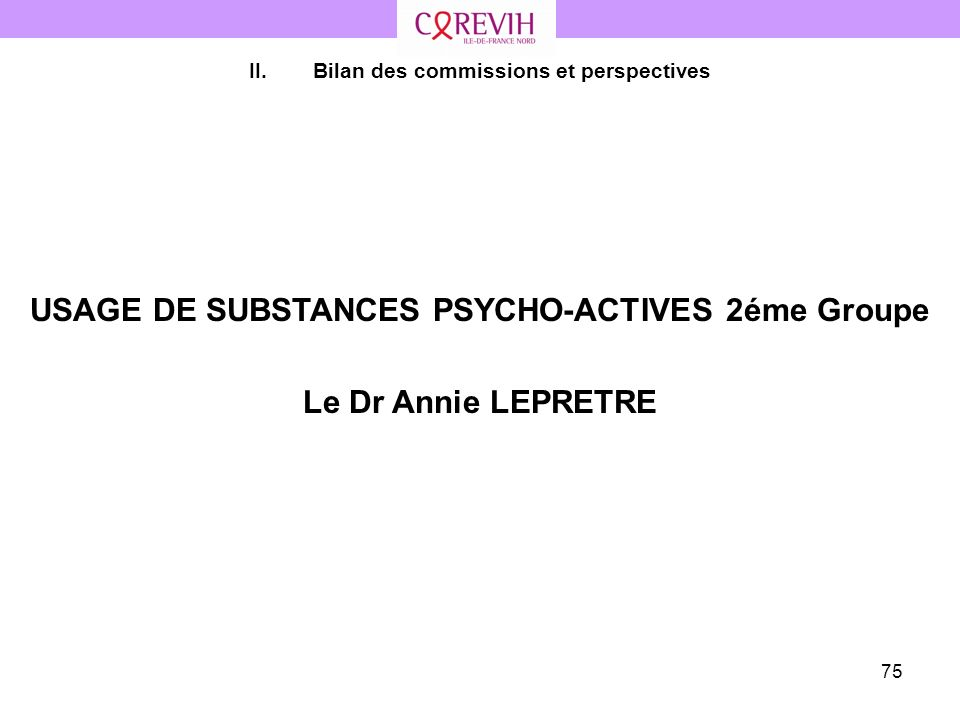 USAGE DE SUBSTANCES PSYCHO-ACTIVES 2éme Groupe Le Dr Annie LEPRETRE