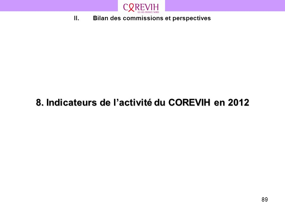 8. Indicateurs de l'activité du COREVIH en 2012