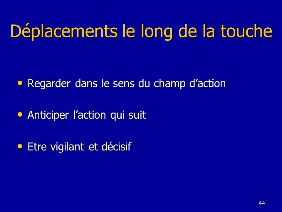 Déplacements le long de la touche