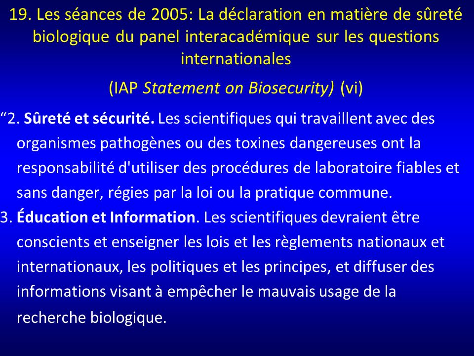19. Les séances de 2005: La déclaration en matière de sûreté biologique du panel interacadémique sur les questions internationales (IAP Statement on Biosecurity) (vi)