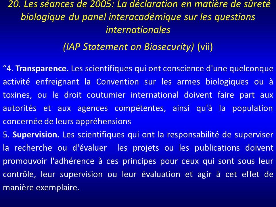20. Les séances de 2005: La déclaration en matière de sûreté biologique du panel interacadémique sur les questions internationales (IAP Statement on Biosecurity) (vii)