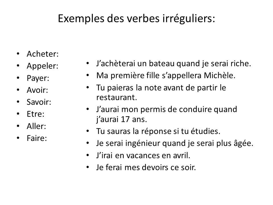 Exemples des verbes irréguliers: