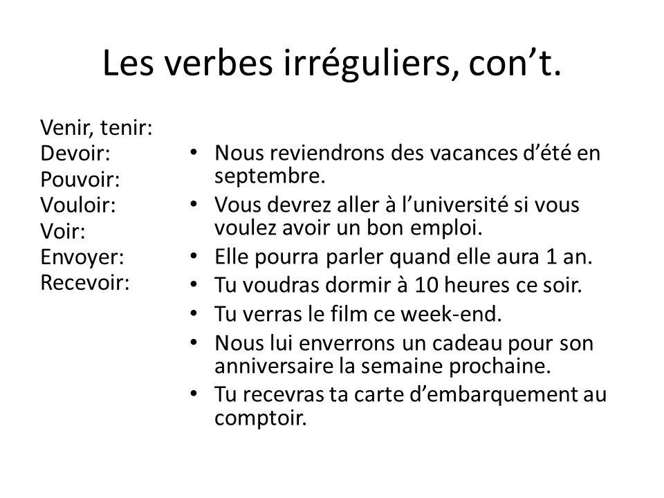 Les verbes irréguliers, con't.