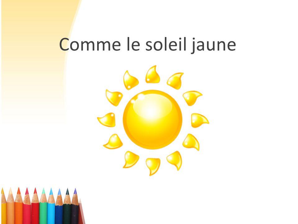 Comme le soleil jaune