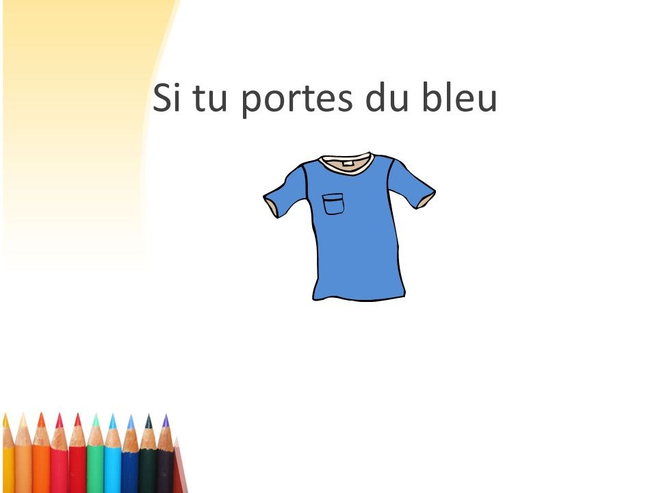 Si tu portes du bleu