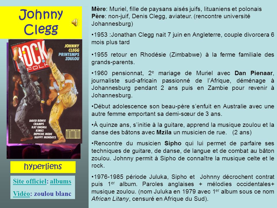 Johnny Clegg hyperliens Site officiel: albums Vidéo: zoulou blanc