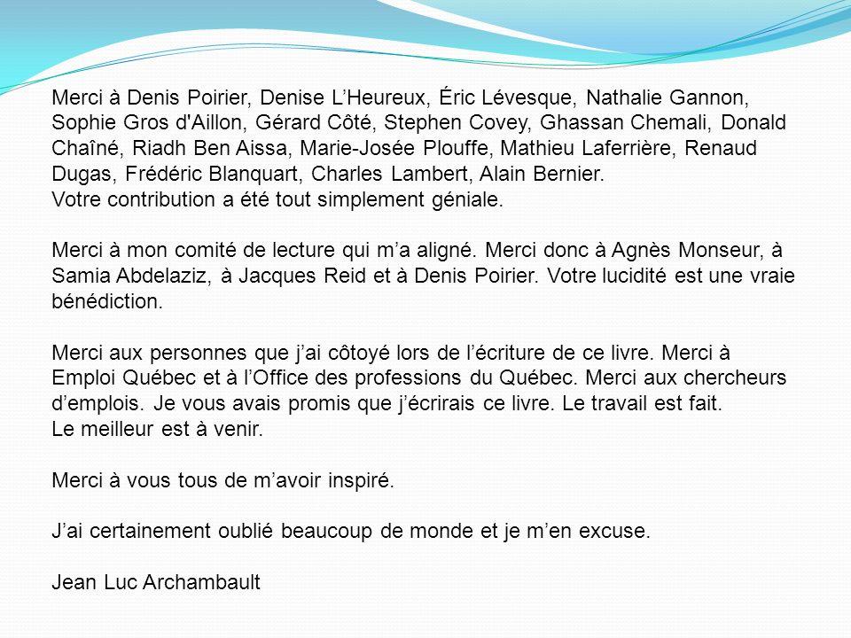 Merci à Denis Poirier, Denise L'Heureux, Éric Lévesque, Nathalie Gannon,